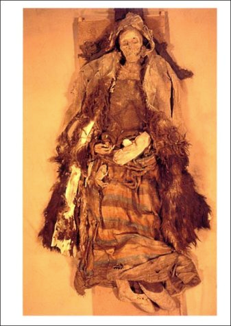 Mummy from Tarim Basin, northwest China From Mallory, J. P., and Victor H. Mair. 2000. The Tarim Mummies: Ancient China and the Mystery of the Earliest Peoples from the West. New York, N.Y: Thames and Hudson.